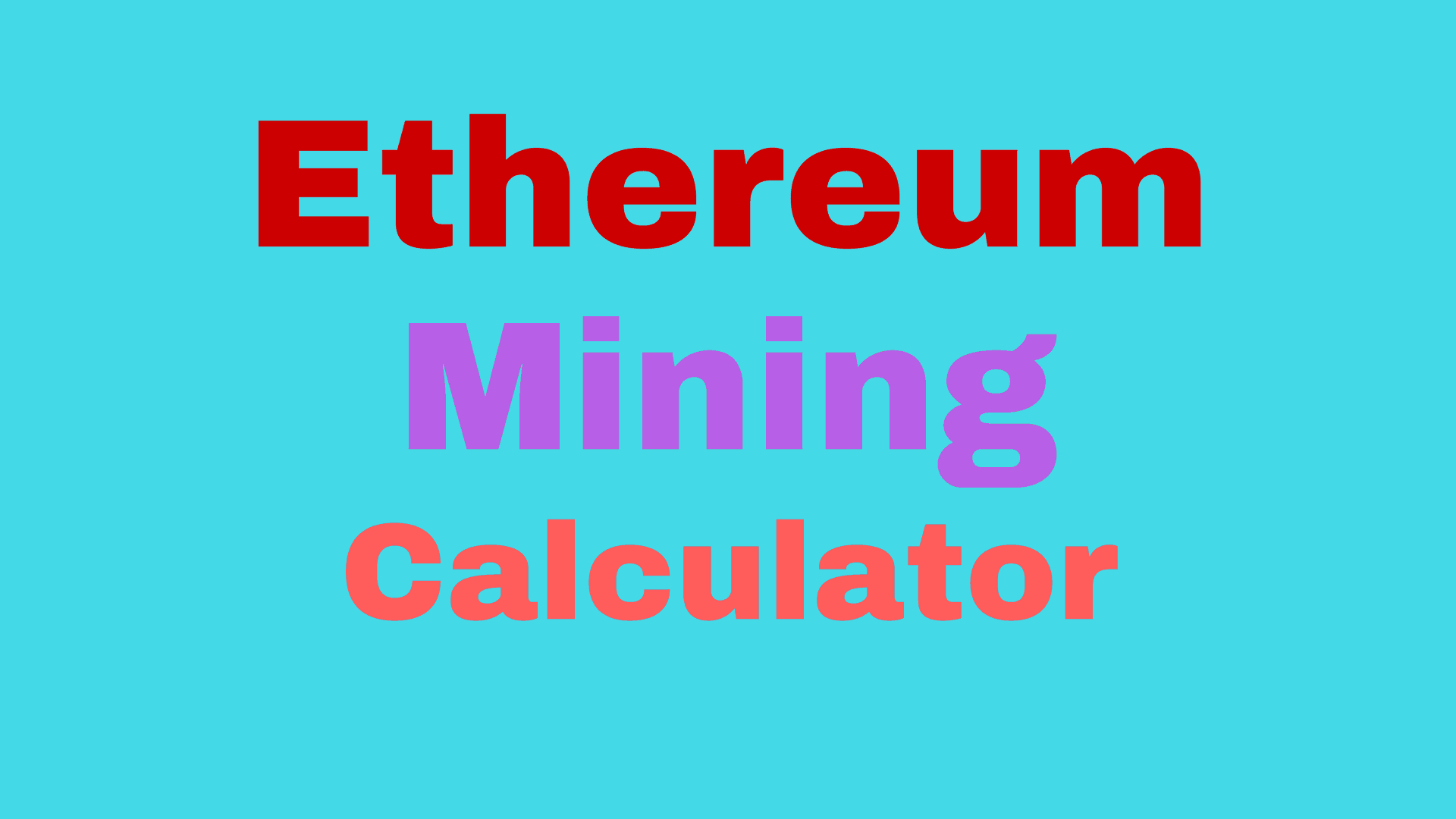 Ethereum Mining Calculator